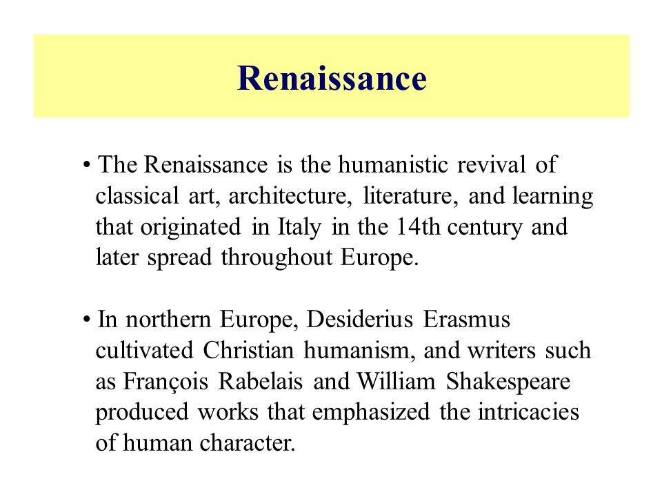 a history of humanism and humanistic literature in the renaissance Renaissance and humanism  was classical literature for renaissance humanists, greek and roman thought and classical philosophy, rhetoric and history were.