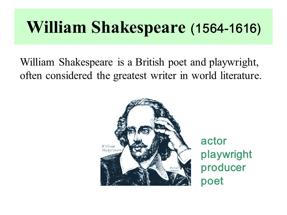 a biography and life work of william shakespeare an english poet and playwright William shakespeare, 1564-1616: an english poet and playwright  william shakespeare was born in fifteen  we will explore the many ways that shakespeare's work.