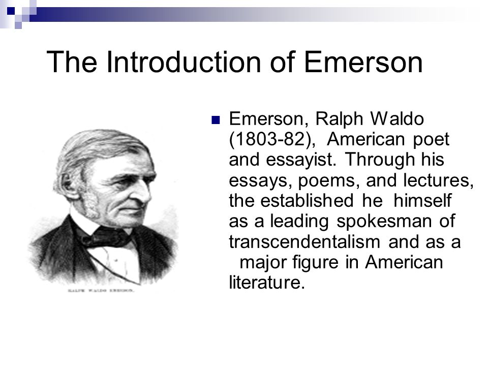 ralph waldo emerson history essay summary Keep learning what are the main points in essay nature by ralph waldo emerson who were ralph waldo emerson's parents what is a summary of ralph waldo emerson.