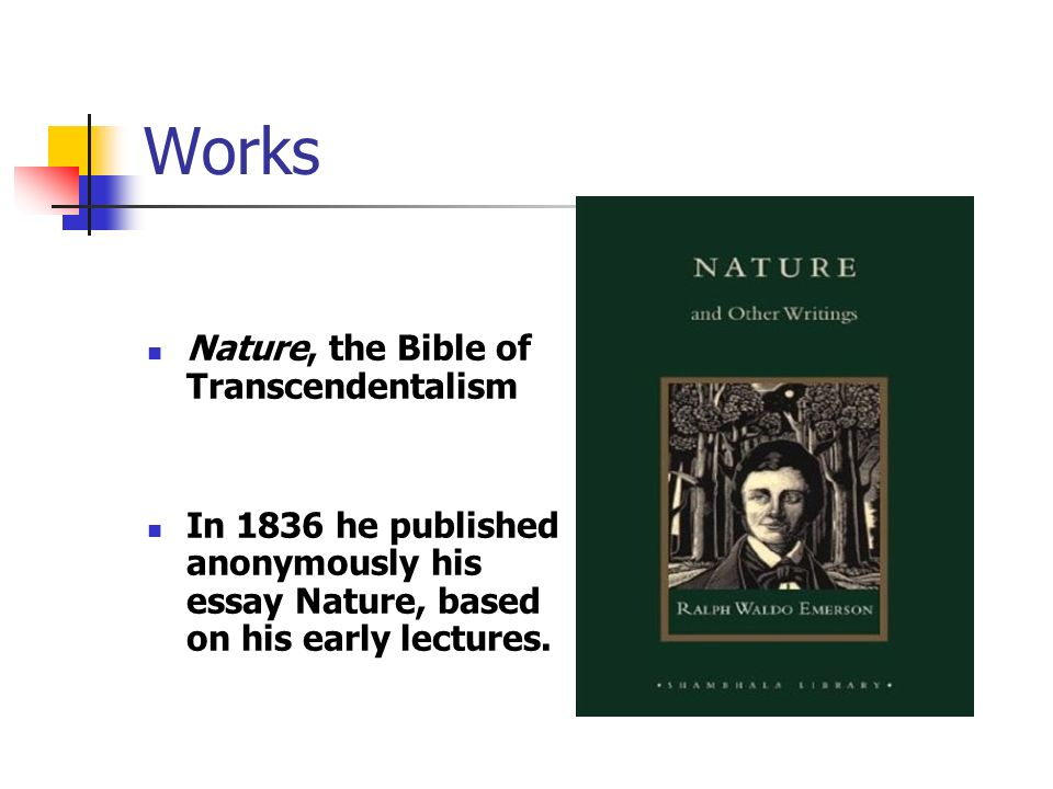 "ralph waldo emerson ""american confucius"" abraham lincoln ppt  works nature the bible of transcendentalism"