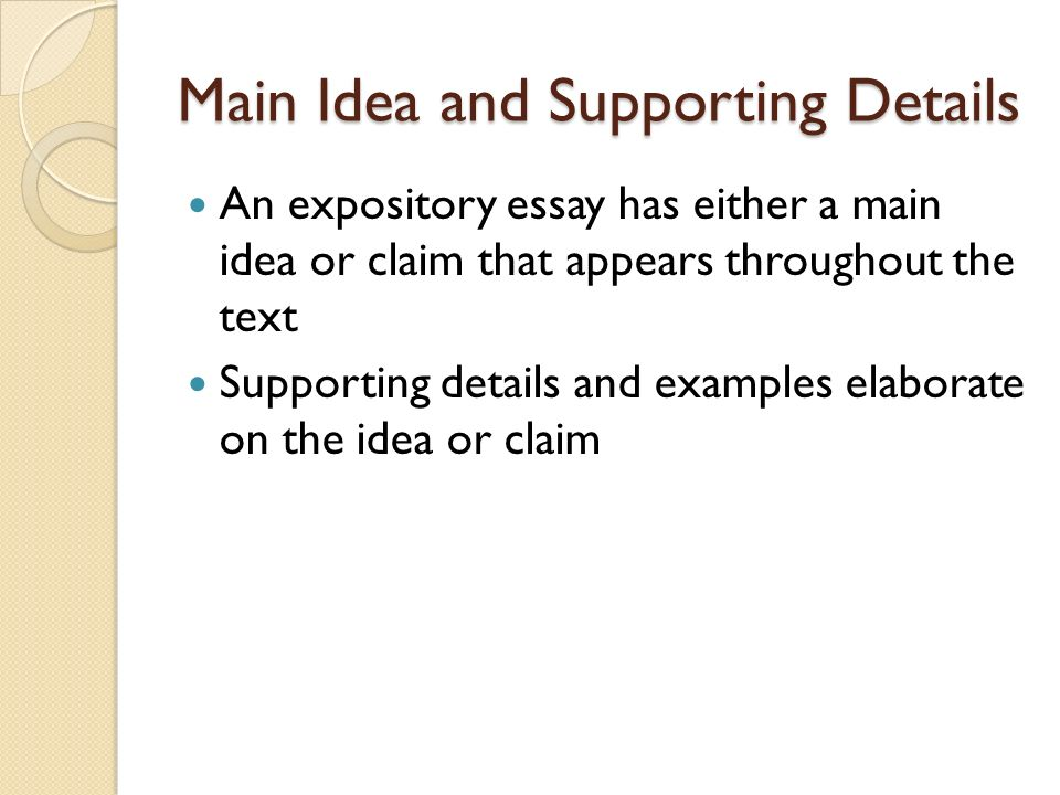 main idea of an expository essay Creatively restate their main ideas in conclusions that sum up the whole piece   skills they need to produce essays with multiple body paragraphs as well as.