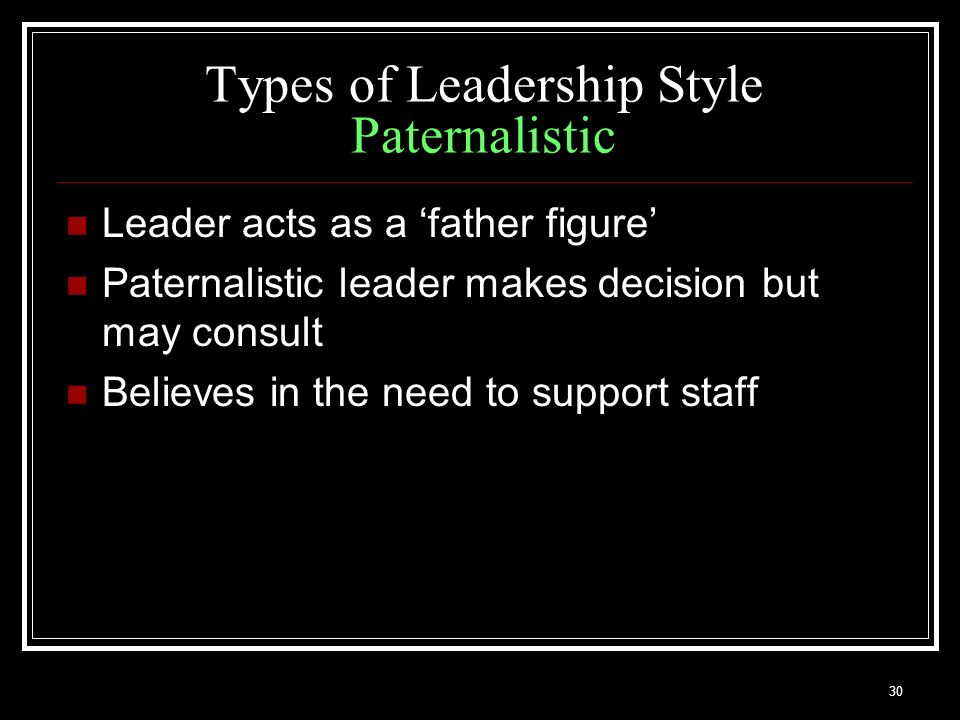 paternalistic management style Defends/protects interests of his of her followers values the emotional well being of his or her followers makes all decisions for the followers obedience and loyalty is expected from followers decisions are made faster it can escalate to dictatorship and abuse of the followers by the leader if .