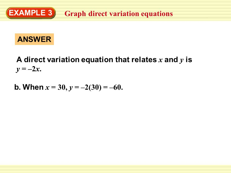 use the specified values to write a direct variation equation that relates x and y