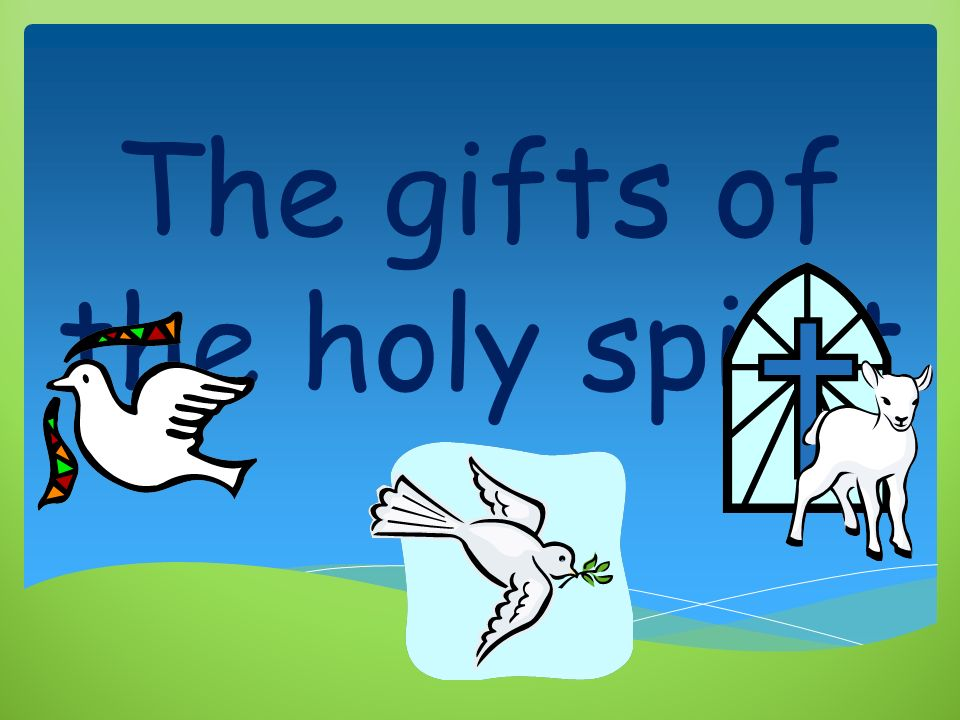 the gifts of the holy spirit ppt video online download