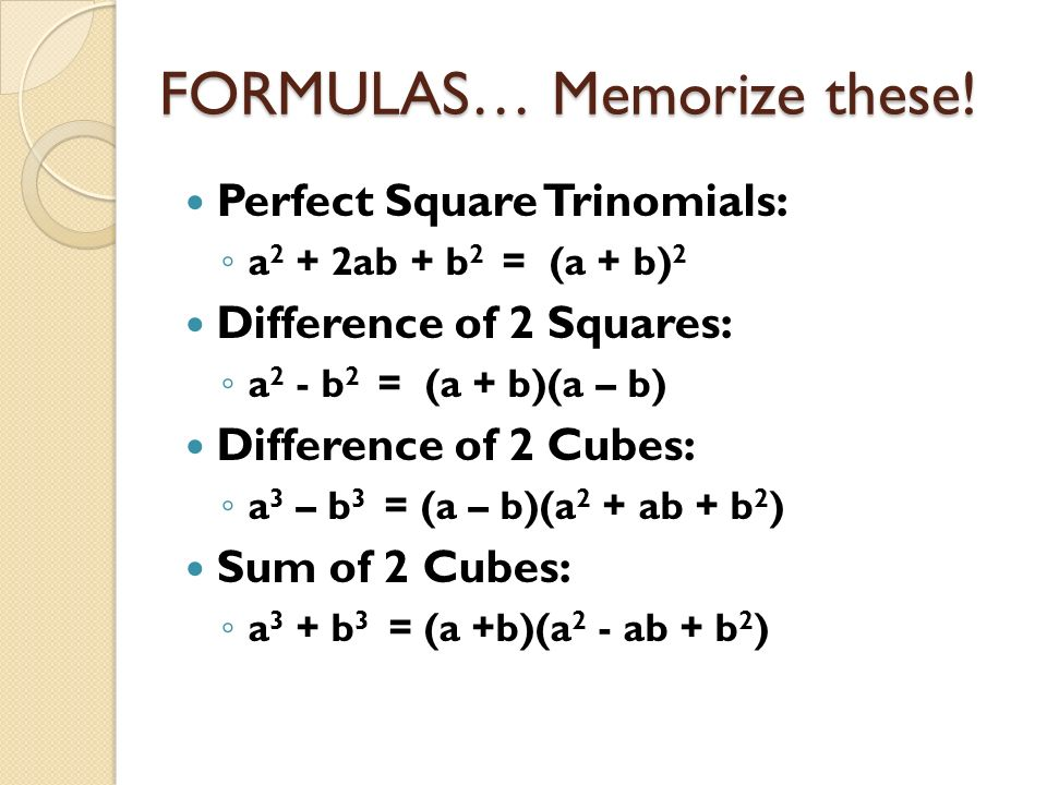 factoring special products Formulas to memorize! - ppt download