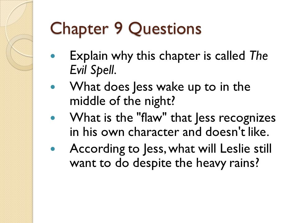 Chapter 9 Questions Explain why this chapter is called The Evil Spell.