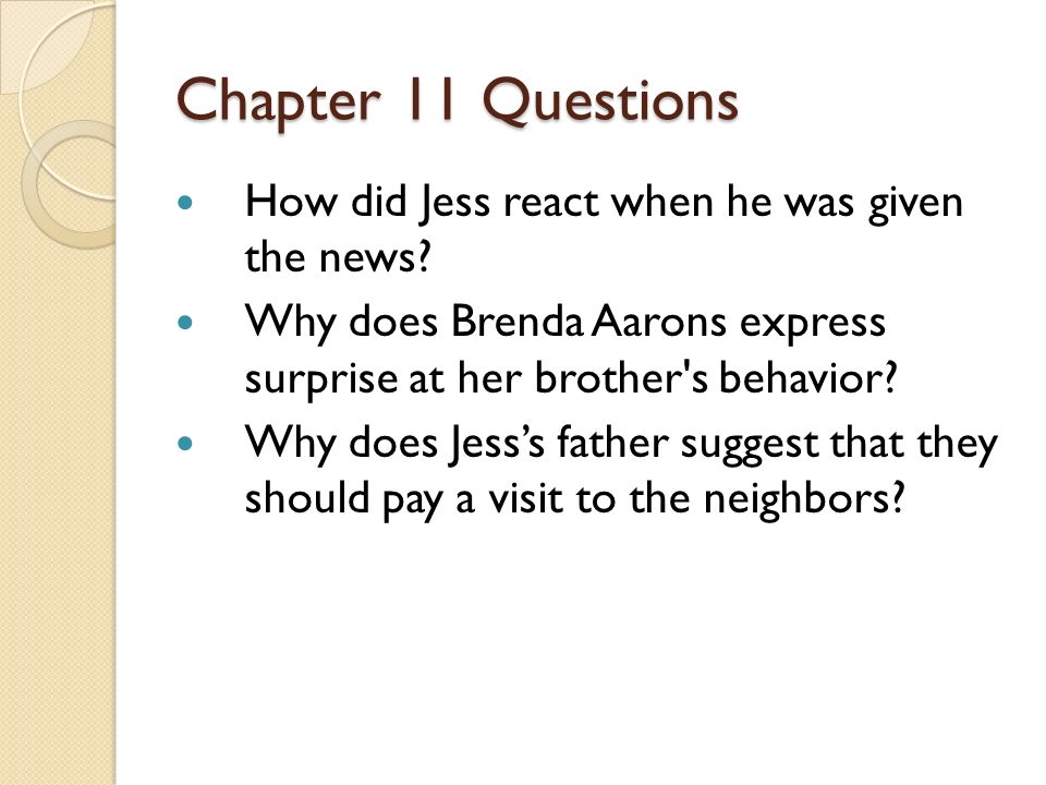 Chapter 11 Questions How did Jess react when he was given the news