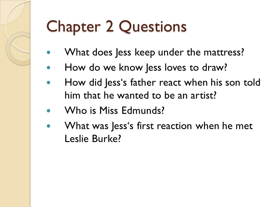 Chapter 2 Questions What does Jess keep under the mattress