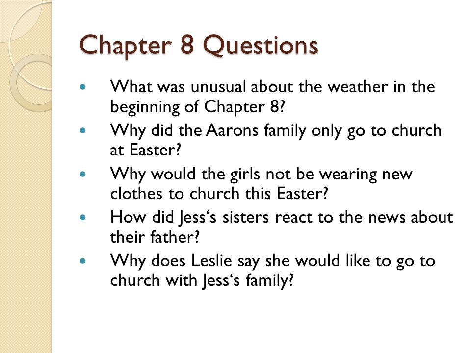 Chapter 8 Questions What was unusual about the weather in the beginning of Chapter 8 Why did the Aarons family only go to church at Easter