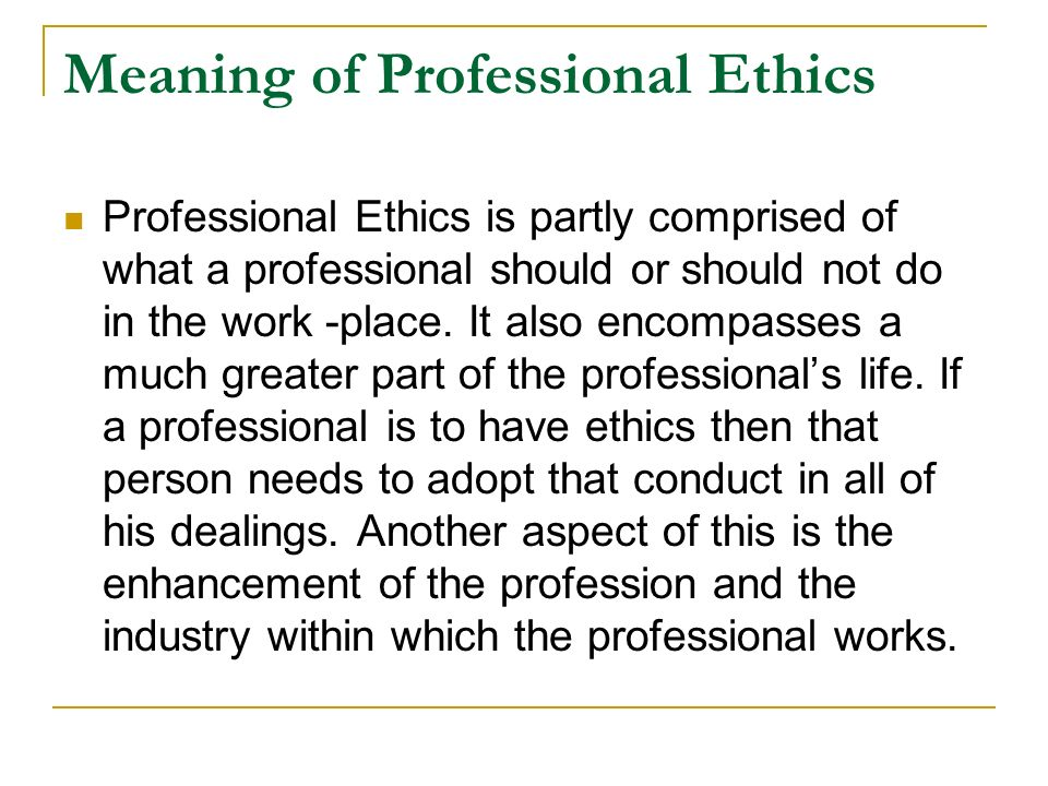 PROFESSIONAL ETHICS AND MORALITY