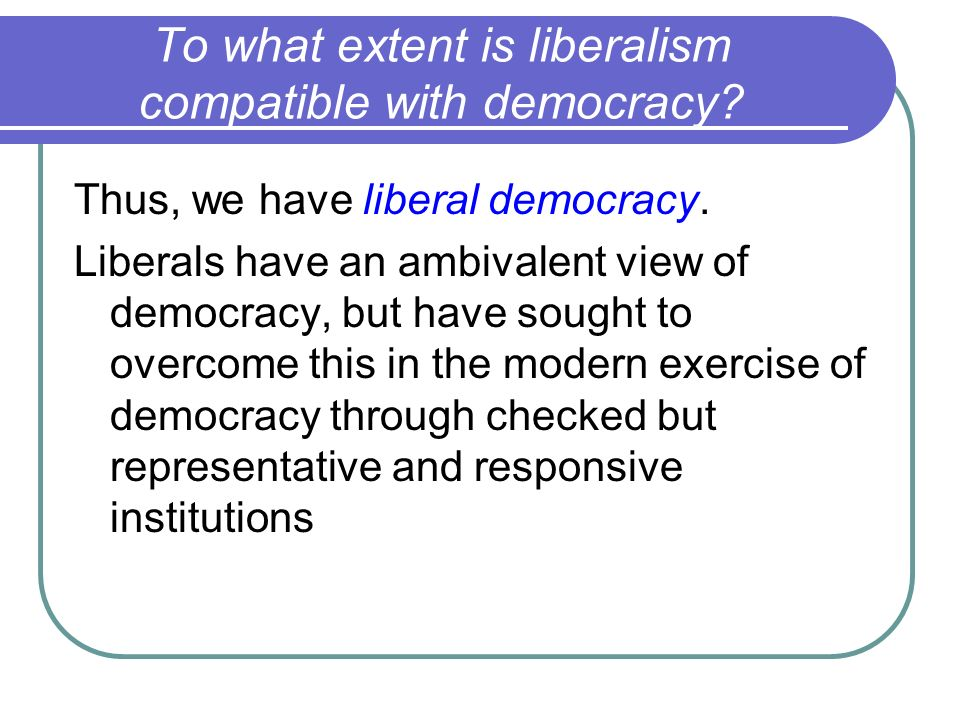 to what extent has modern liberalism To the extent modern liberalism tries to impose on others' liberty classical liberalism has values of individualism and self-reliance.