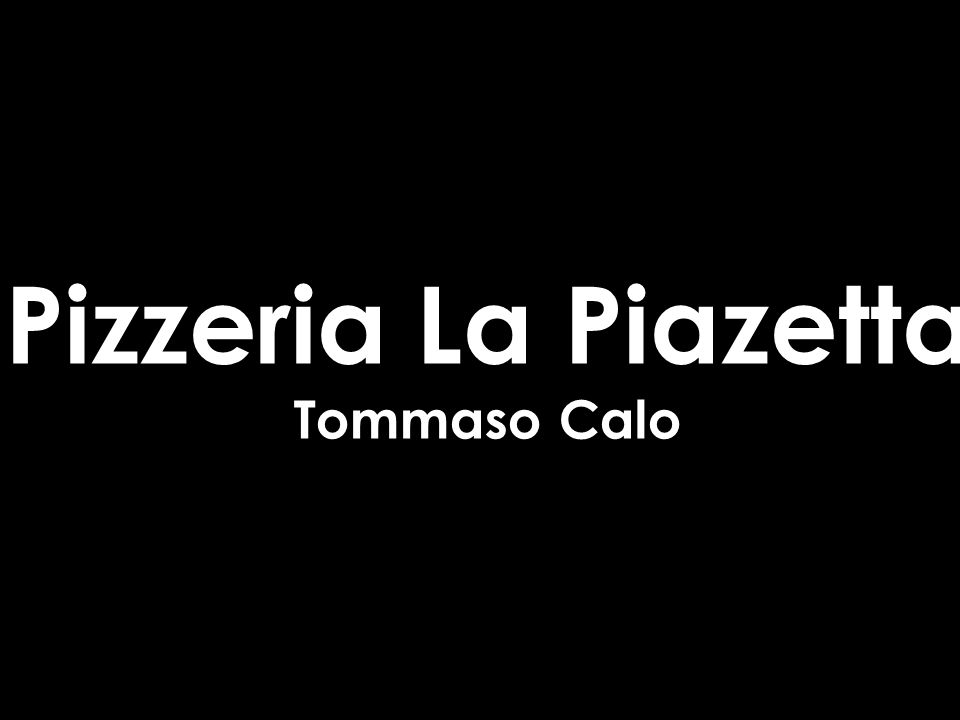 Pizzeria La Piazetta Tommaso Calo