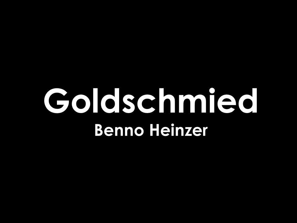 Goldschmied Benno Heinzer