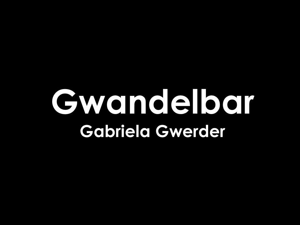 Gwandelbar Gabriela Gwerder