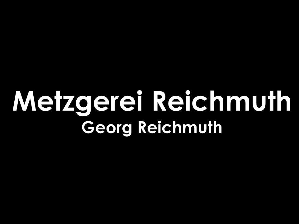 Metzgerei Reichmuth Georg Reichmuth