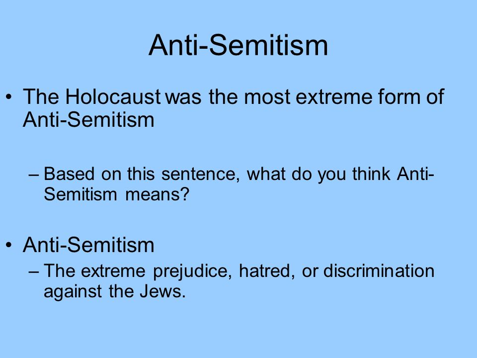 an analysis of the prejudice toward european jews known as anti semitism The politics of muslim anti-semitism  muslim attitudes toward jews began to change in  a pakistani news analysis noted that jews are known to abduct.