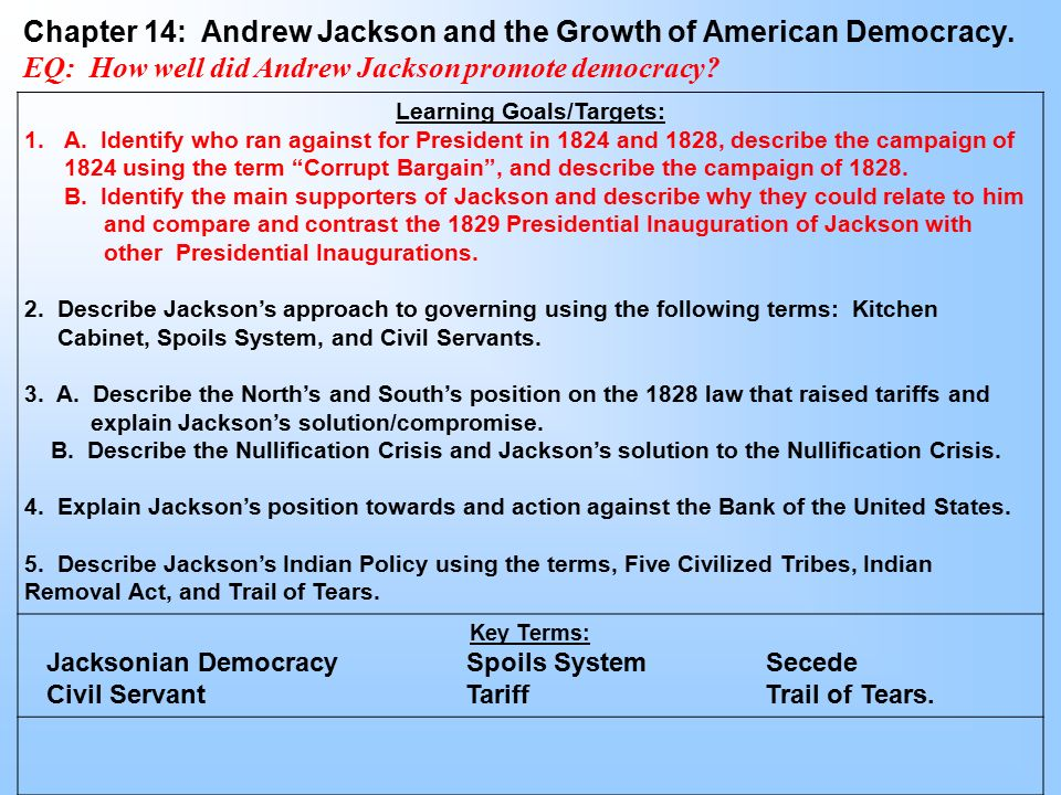 Select two of the following and explain how they would have supported andrew jackson and jacksonian