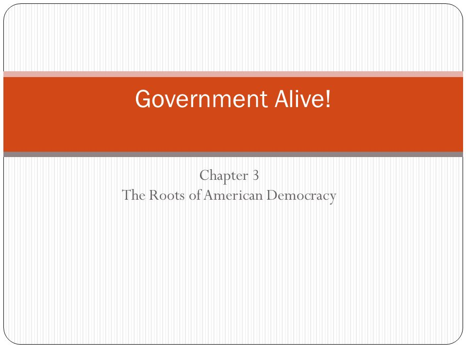 chapter 3 the roots of american democracy ppt video online download rh slideplayer com government alive notebook guide government alive notebook guide