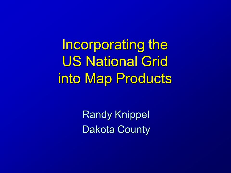 Incorporating the US National Grid into Map Products - ppt video ...