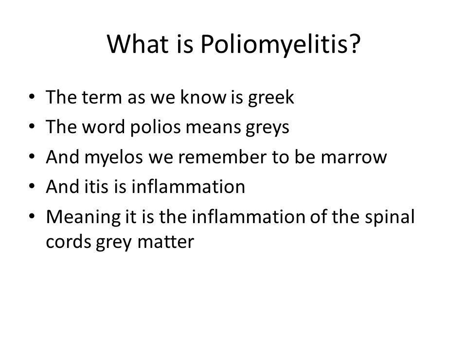 4 What is Poliomyelitis?
