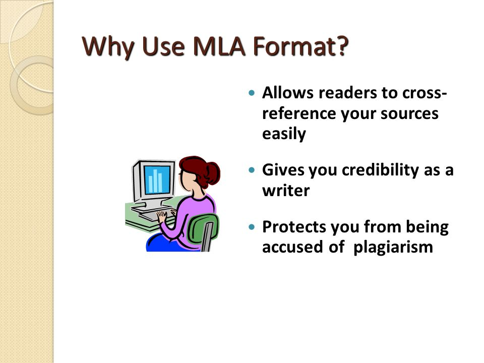 why use mla format Why are there so many different citation styles  modern language association  style guides that were meant to help standardize the format of citations.