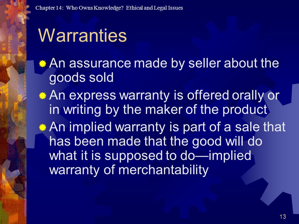 Warranties An assurance made by seller about the goods sold