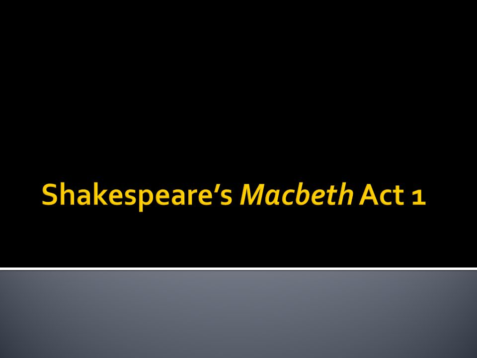 an overview of the act two scenes one and two in macbeth a play by william shakespeare The important quotes & monologues from macbeth chapter of  william shakespeare's play 'macbeth' tells the  macbeth is promised that he will be king one.