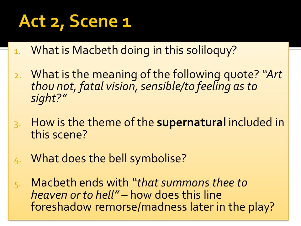 macbeth act 2 scene 1 soliloquy Macbeth soliloquy: act ii scene i (lines 54 to 58, act 2, scene 1) as macbeth uses this he is imagining offering murder to be able to move safely in the dark.