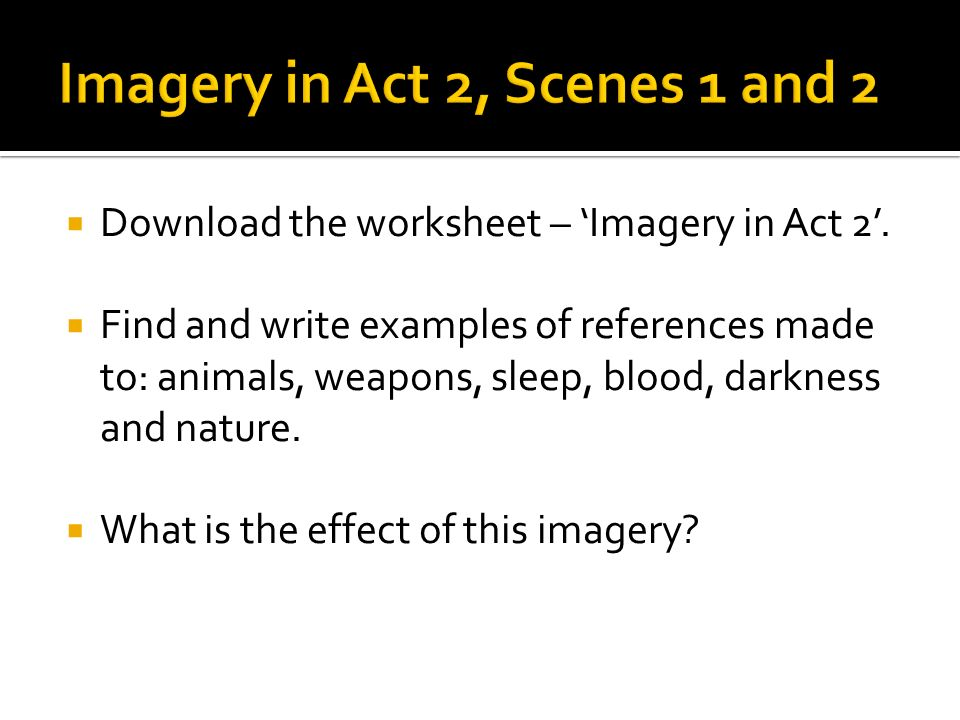 macbeth imagery of act one Why should you care about light and darkness in william shakespeare's macbeth symbolism, imagery from the first act.