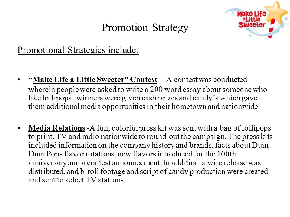Promotion Strategy Promotional Strategies include: