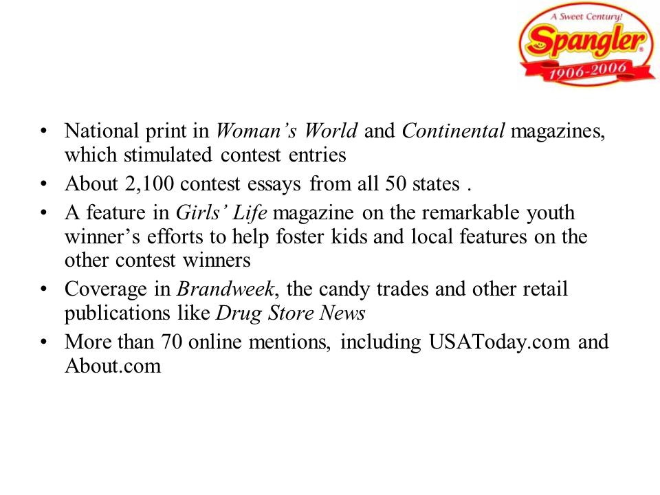 National print in Woman's World and Continental magazines, which stimulated contest entries