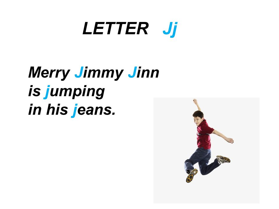 LETTER Jj Merry Jimmy Jinn is jumping in his jeans.