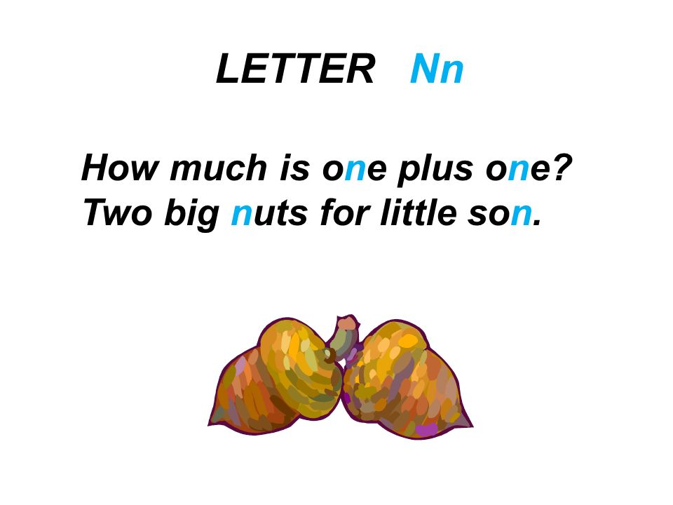 LETTER Nn How much is one plus one Two big nuts for little son.