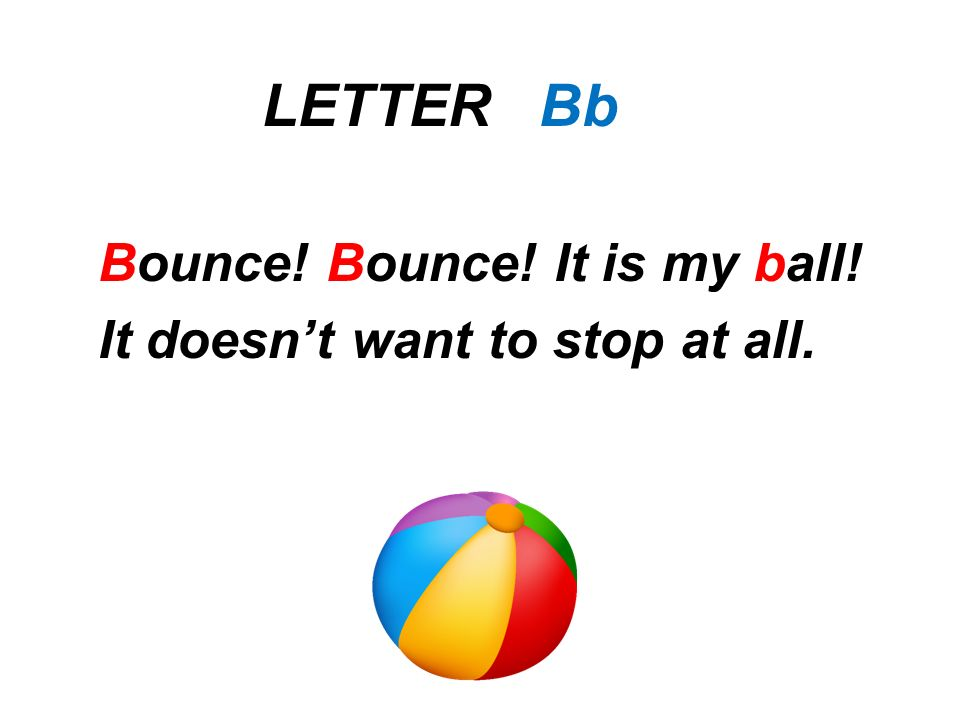 LETTER Bb Bounce! Bounce! It is my ball!