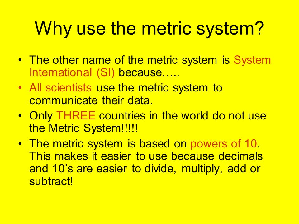 Why use the metric system