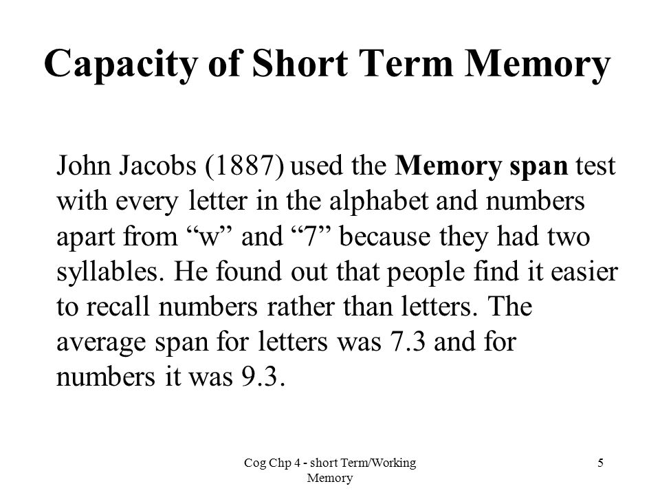 memory span capacity The generality of working memory capacity: a latent-variable approach to verbal and visuospatial memory span and reasoning michael j kane university of north carolina at greensboro.