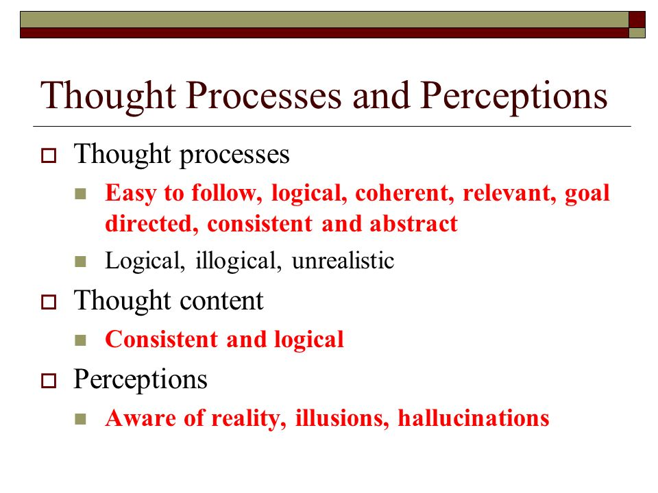 perception in thought processes essay In the process of imagination we will not be having sense perception we will not be in touch with reality we will have only mental images hence, we may go wrong in our thinking.
