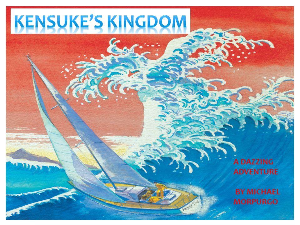 KENSUKE'S Kingdom A DAZZING ADVENTURE BY MICHAEL MORPURGO. - ppt ...