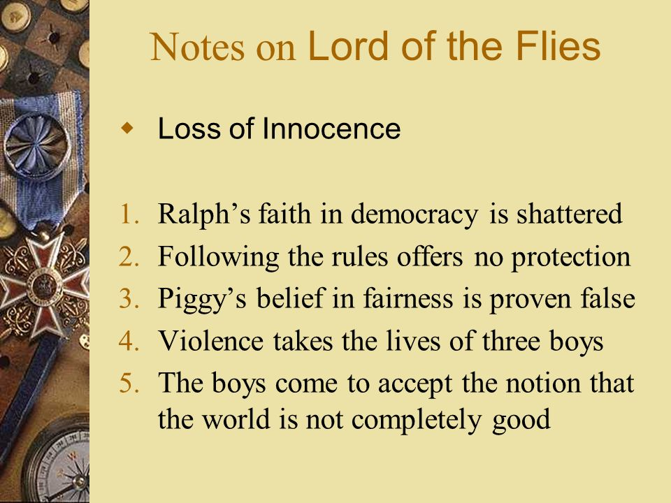 ralph s loss of innocence Ralph: more (grades 6 - 7) ralph is the boy with fair hair  golding saw the experiences of world war two as a national 'loss of innocence'.