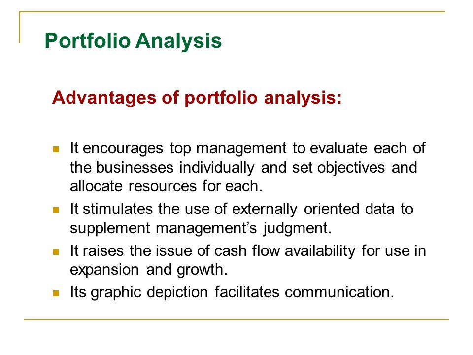 benefits and limitations of portfolio analysis Advantages and disadvantages of various assessment methods 1  standardized exams  portfolio will be no better than the quality of the collected  artifacts.