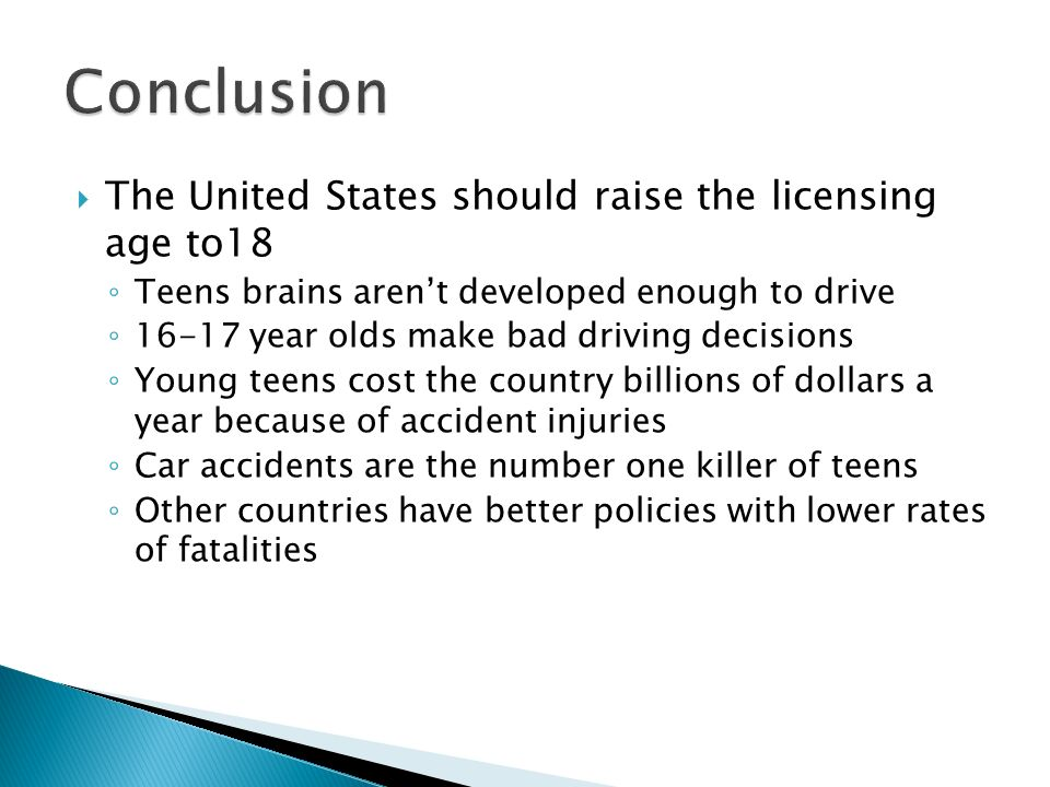 should the age allowance of driving Should the driving age be raised to 18 from the age of 16 that it currently is in many jurisdictions it is believed that older teens will make more responsible decisions behind the wheel, but others say that it is inexperience behind the wheel that leads to problems and not age.