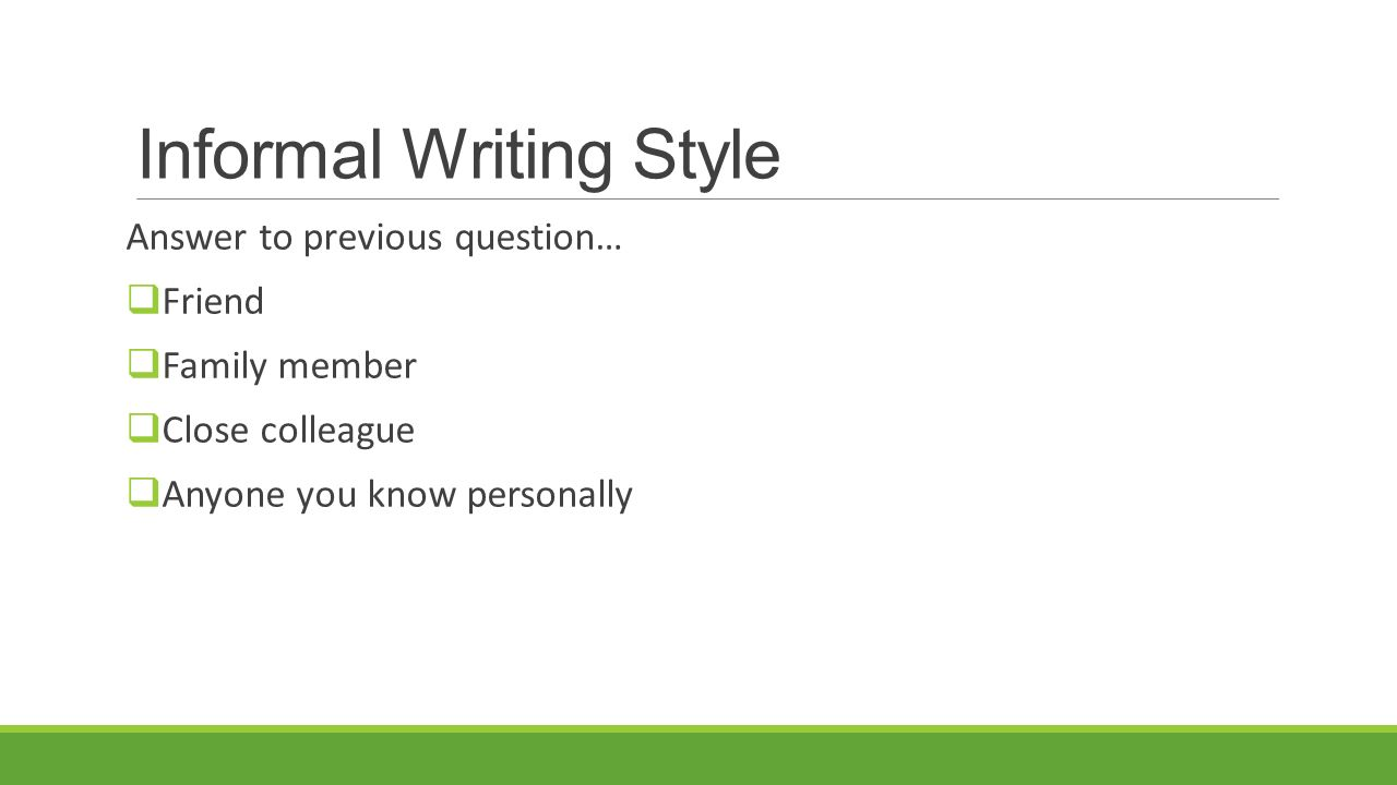 formal writing style At a glance purposes of formal writing assignments to give students opportunities to give form to and demonstrate the knowledge and the intellectual skills they have acquired.