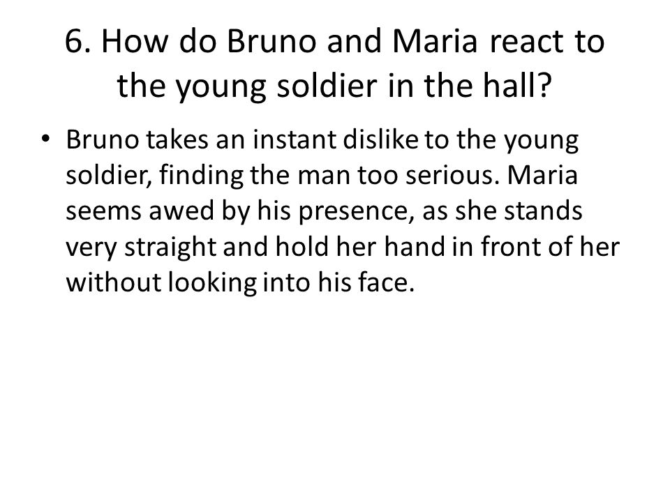 6. How do Bruno and Maria react to the young soldier in the hall