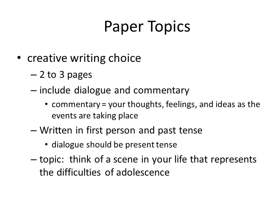 High School Persuasive Essay Topics Paper Topics Creative Writing Choice  To  Pages Examples Of Essays For High School also Essay Papers For Sale Paper Topics Creative Writing Choice  To  Pages  Ppt Video Online  Writing A Proposal Essay