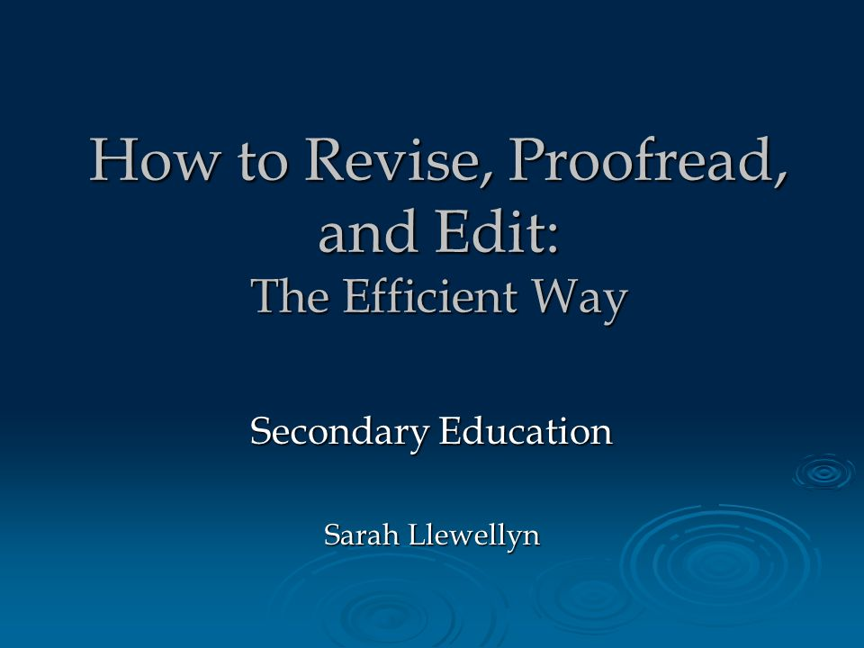 How To Revise Proofread And Edit The Efficient Way