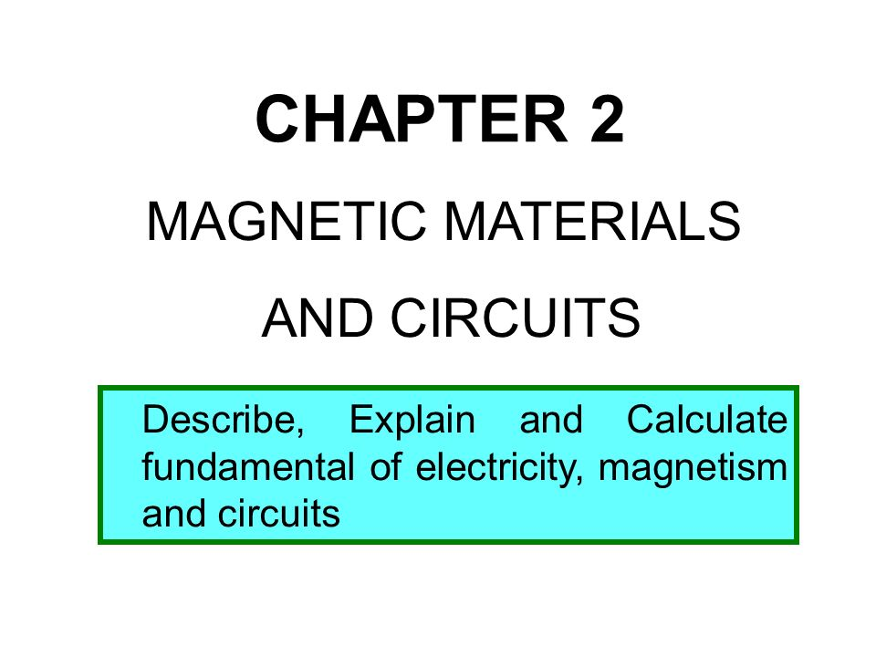 chapter 2 magnetic materials and circuits ppt video online download rh slideplayer com materials used in circuits materials in electronic circuits