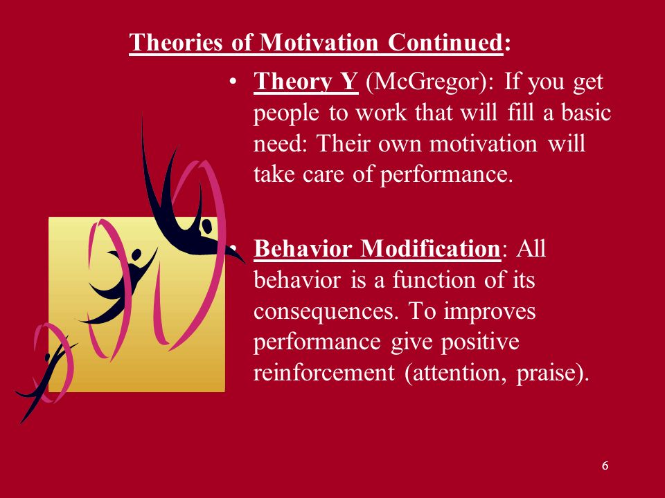 Theories of Motivation Continued: