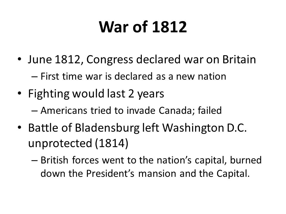 what forces led americans to declare war on britain in 1812 The campaign of 1812 by war of american independence constitution for the first time and declared war against great britain the three-year conflict between the united states and great britain, known as the war of 1812, had its origins in periodic.