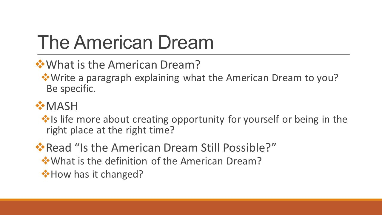 "refutation is the american dream still a possibility essay The united states of america is a place where one can have the possibility to  achieve the typical ""american dream"", a family of four, a two-story home, and a."