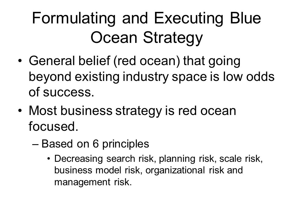 Formulating and Executing Blue Ocean Strategy
